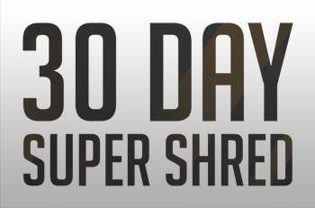 30 Day Super Shred Rapidly Shred Body Fat And Add Muscle In 30 Days